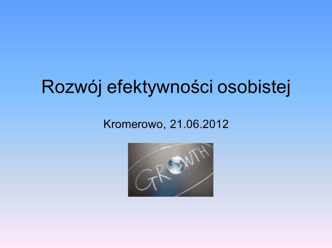 Rozwój efektywności osobistej Kromerowo, 21.06.2012