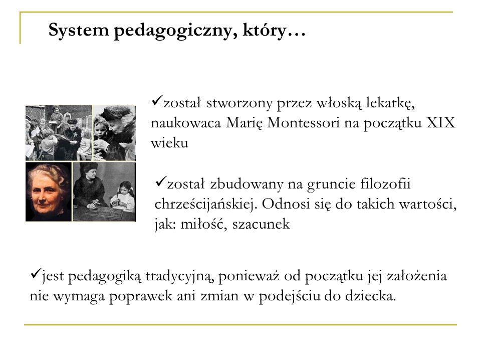 podejście indywidualne do każdego człowieka Podejście Montessori