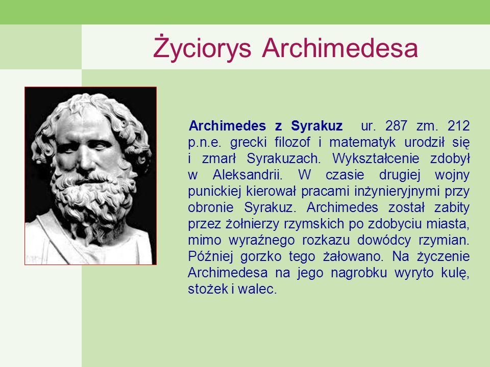 Życiorys Archimedesa Archimedes z Syrakuz ur.287 zm.