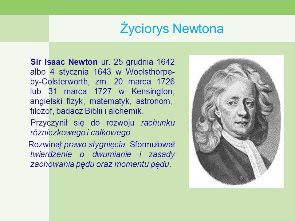 Życiorys Newtona Sir Isaac Newton ur.