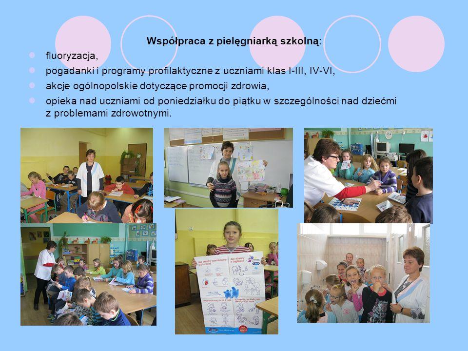 Współpraca z pielęgniarką szkolną: fluoryzacja, pogadanki i programy profilaktyczne z uczniami klas I-III, IV-VI, akcje ogólnopolskie dotyczące promocji zdrowia, opieka nad uczniami od poniedziałku do piątku w szczególności nad dziećmi z problemami zdrowotnymi.