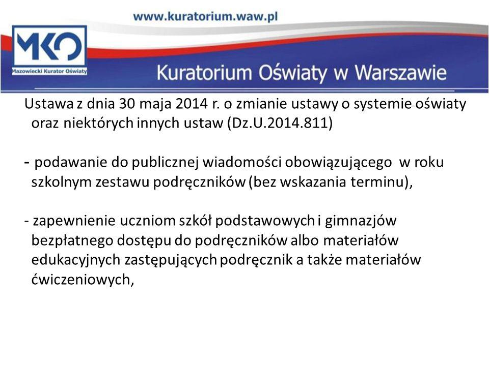 Ustawa z dnia 30 maja 2014 r. o zmianie ustawy o systemie oświaty oraz niektórych innych ustaw (Dz.U.2014.811) - podawanie do publicznej wiadomości ob