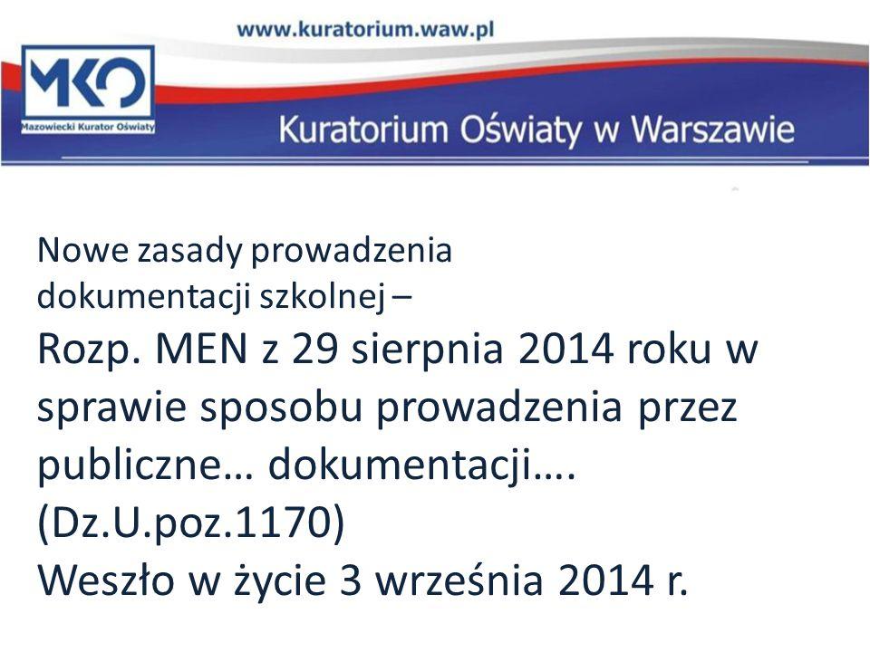 Nowe zasady prowadzenia dokumentacji szkolnej – Rozp. MEN z 29 sierpnia 2014 roku w sprawie sposobu prowadzenia przez publiczne… dokumentacji…. (Dz.U.