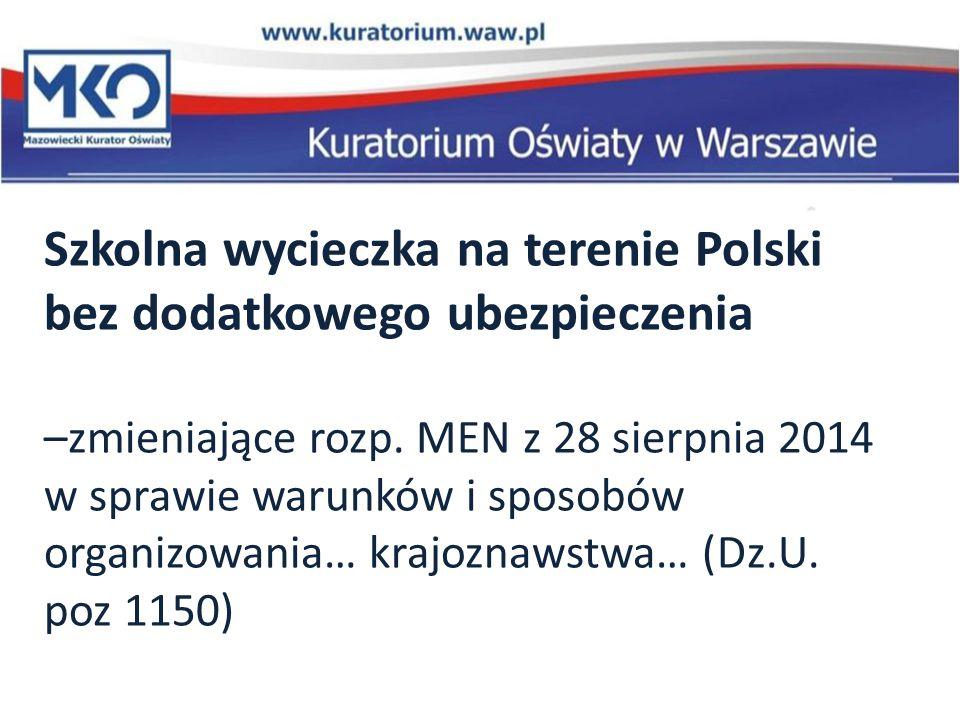Szkolna wycieczka na terenie Polski bez dodatkowego ubezpieczenia –zmieniające rozp. MEN z 28 sierpnia 2014 w sprawie warunków i sposobów organizowani