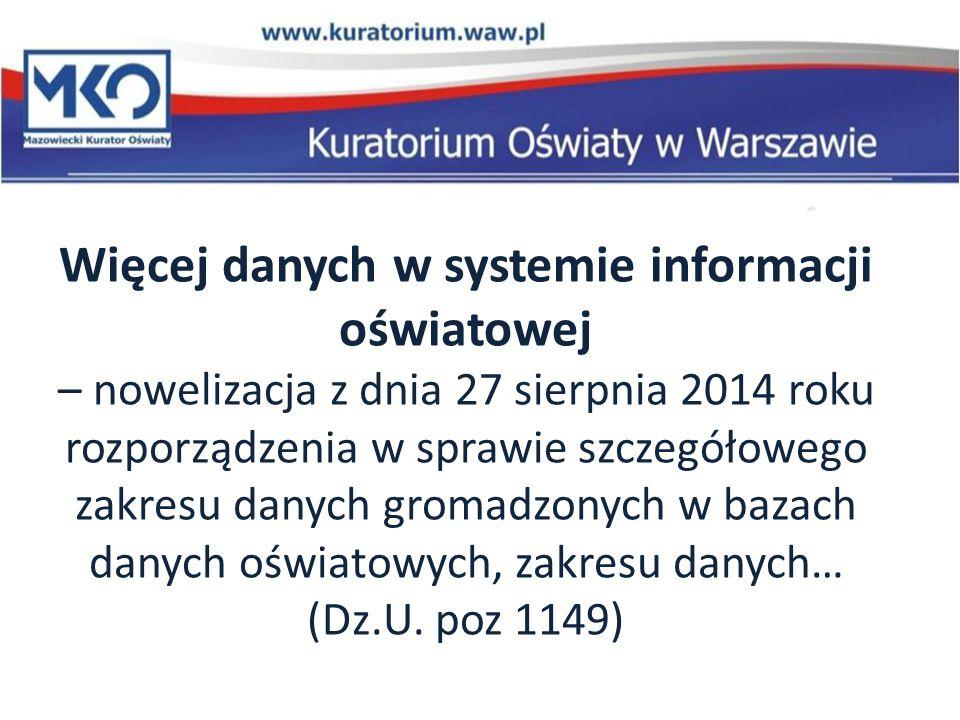 Więcej danych w systemie informacji oświatowej – nowelizacja z dnia 27 sierpnia 2014 roku rozporządzenia w sprawie szczegółowego zakresu danych gromadzonych w bazach danych oświatowych, zakresu danych… (Dz.U.