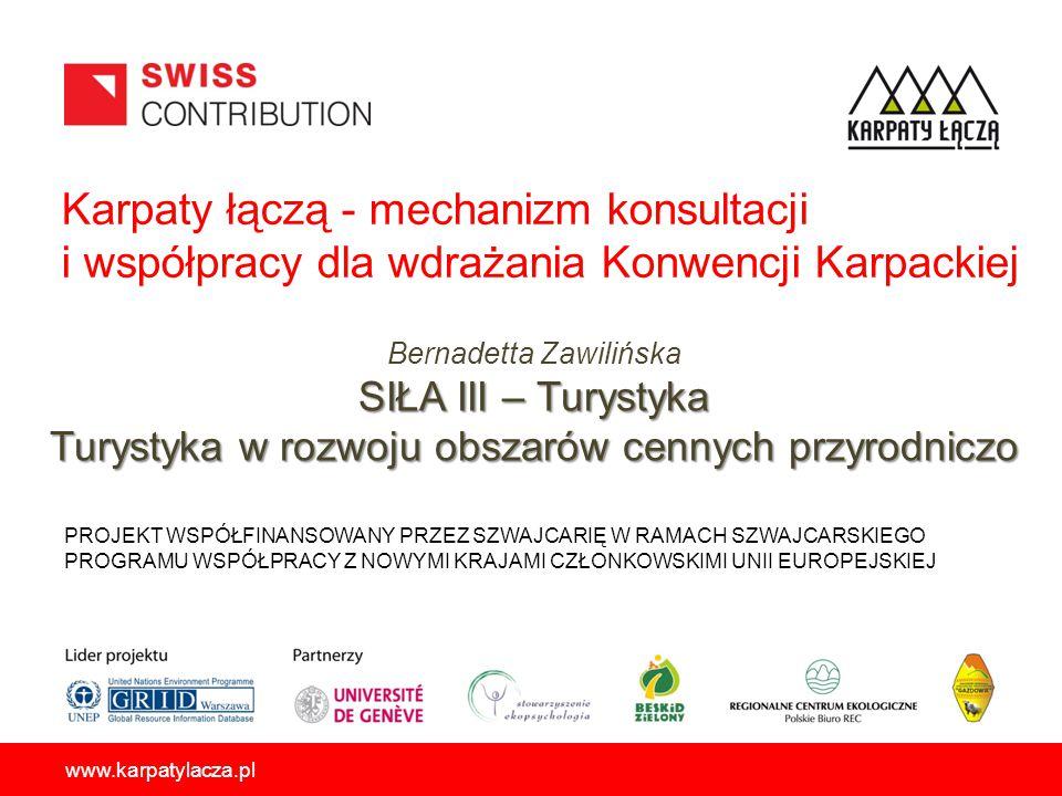 Karpaty łączą - mechanizm konsultacji i współpracy dla wdrażania Konwencji Karpackiej PROJEKT WSPÓŁFINANSOWANY PRZEZ SZWAJCARIĘ W RAMACH SZWAJCARSKIEG