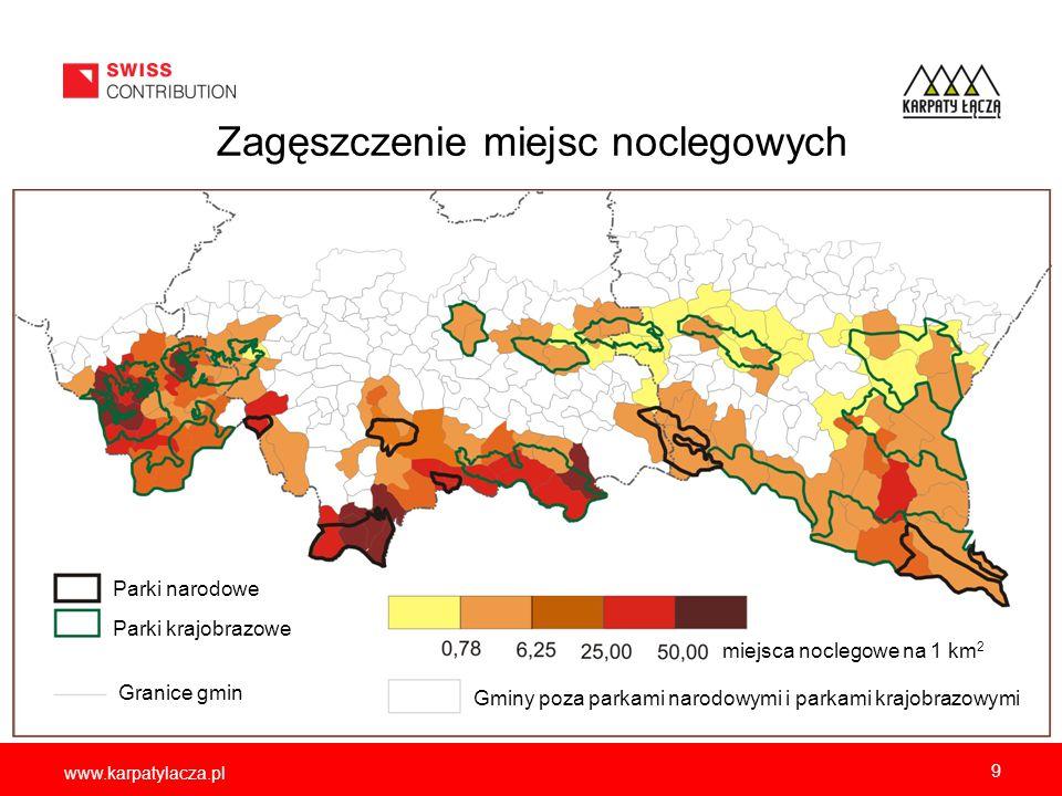 www.karpatylacza.pl 9 Zagęszczenie miejsc noclegowych Parki narodowe Parki krajobrazowe Granice gmin miejsca noclegowe na 1 km 2 Gminy poza parkami na