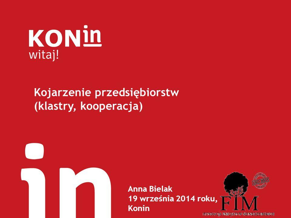 Anna Bielak 19 września 2014 roku, Konin Kojarzenie przedsiębiorstw (klastry, kooperacja)