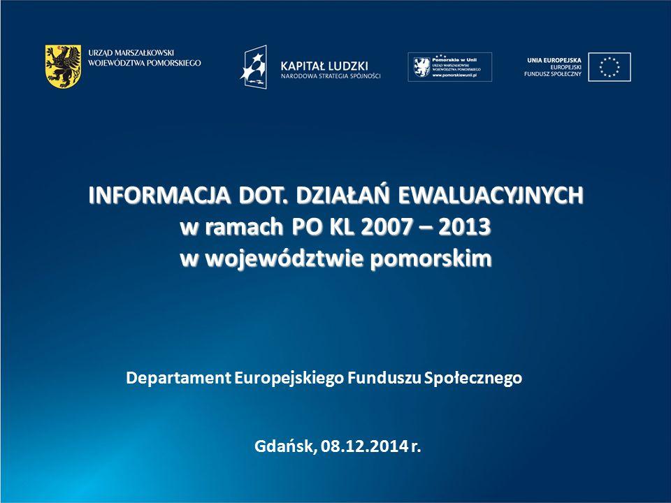 Gdańsk, 08.12.2014 r.Departament Europejskiego Funduszu Społecznego INFORMACJA DOT.