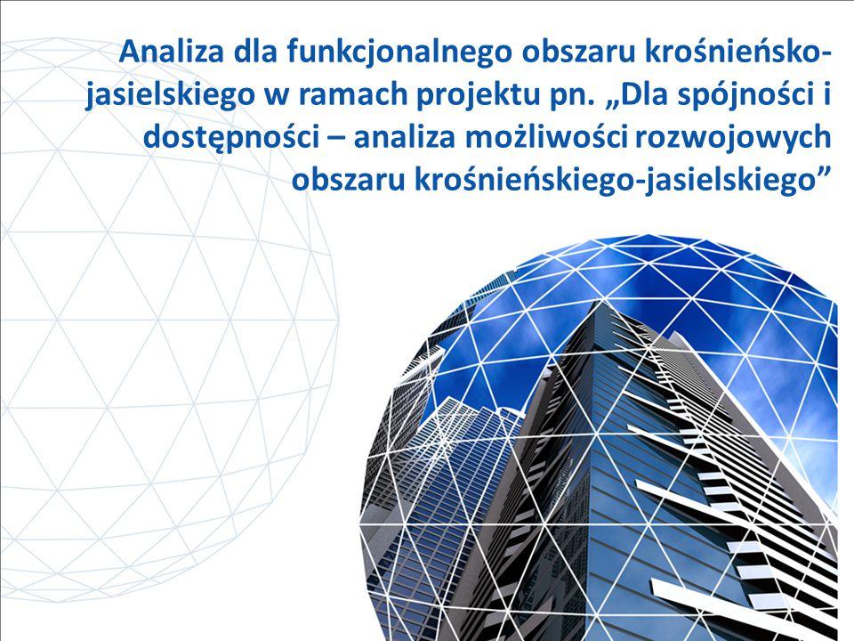 Analiza dla funkcjonalnego obszaru krośnieńsko- jasielskiego w ramach projektu pn.