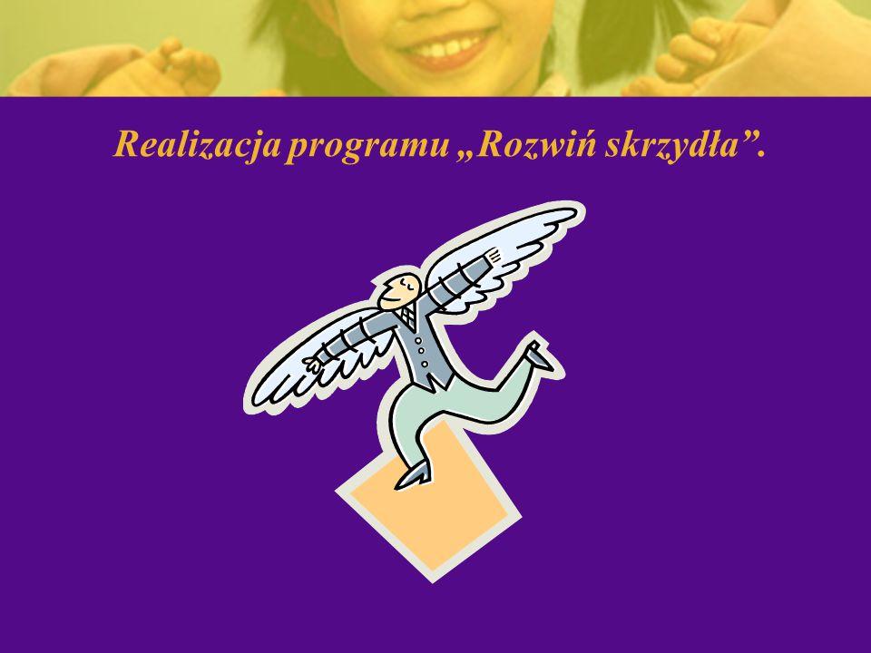 """Realizacja programu """"Rozwiń skrzydła""""."""