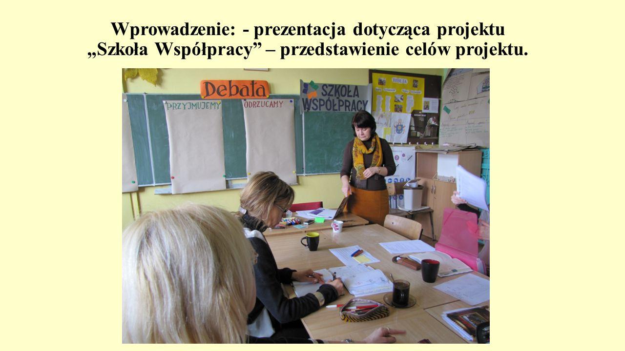 """Wprowadzenie: - prezentacja dotycząca projektu """"Szkoła Współpracy – przedstawienie celów projektu."""