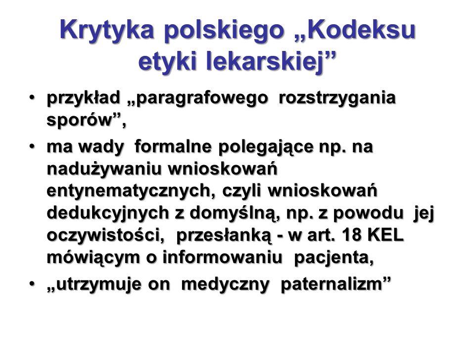 """Krytyka polskiego """"Kodeksu etyki lekarskiej przykład """"paragrafowego rozstrzygania sporów ,przykład """"paragrafowego rozstrzygania sporów , ma wady formalne polegające np."""
