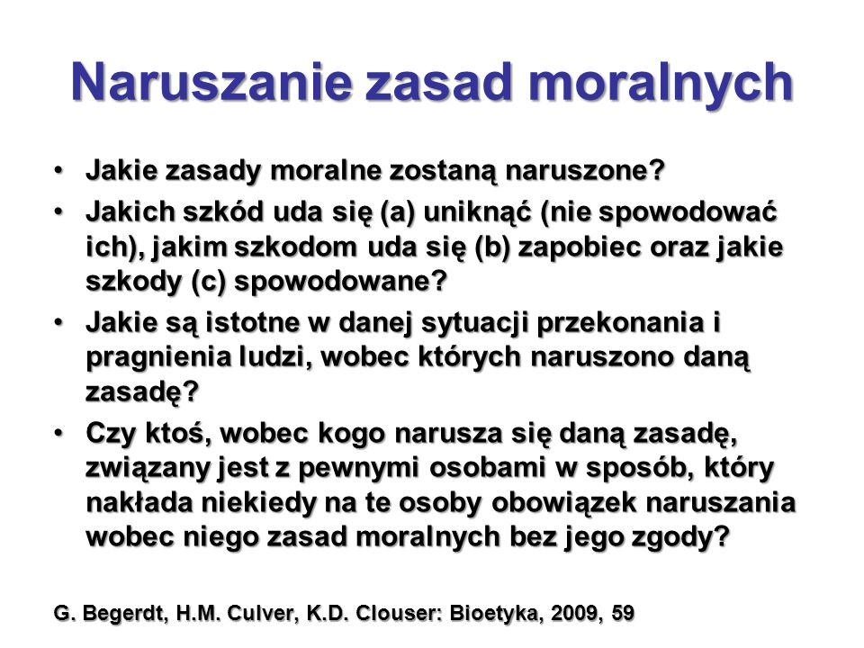 Naruszanie zasad moralnych Jakie zasady moralne zostaną naruszone?Jakie zasady moralne zostaną naruszone? Jakich szkód uda się (a) uniknąć (nie spowod