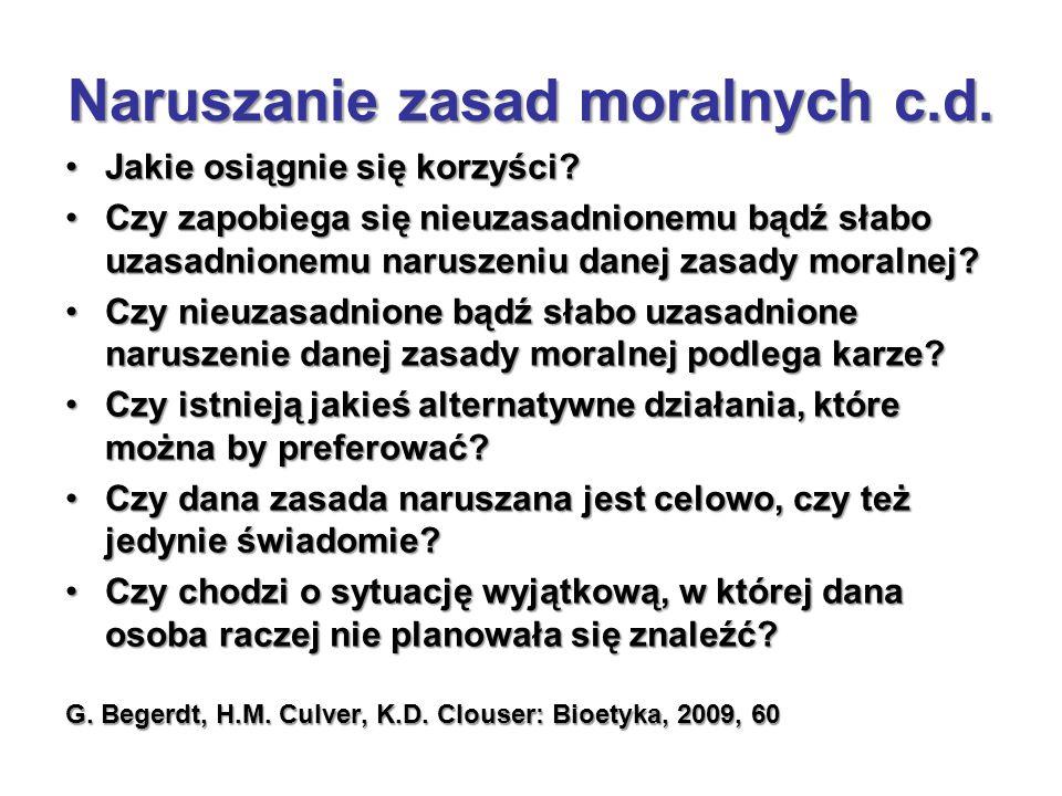 Naruszanie zasad moralnych c.d.Jakie osiągnie się korzyści?Jakie osiągnie się korzyści.