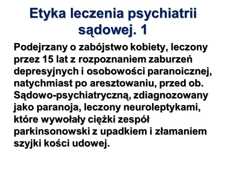 Etyka leczenia psychiatrii sądowej. 1 Podejrzany o zabójstwo kobiety, leczony przez 15 lat z rozpoznaniem zaburzeń depresyjnych i osobowości paranoicz