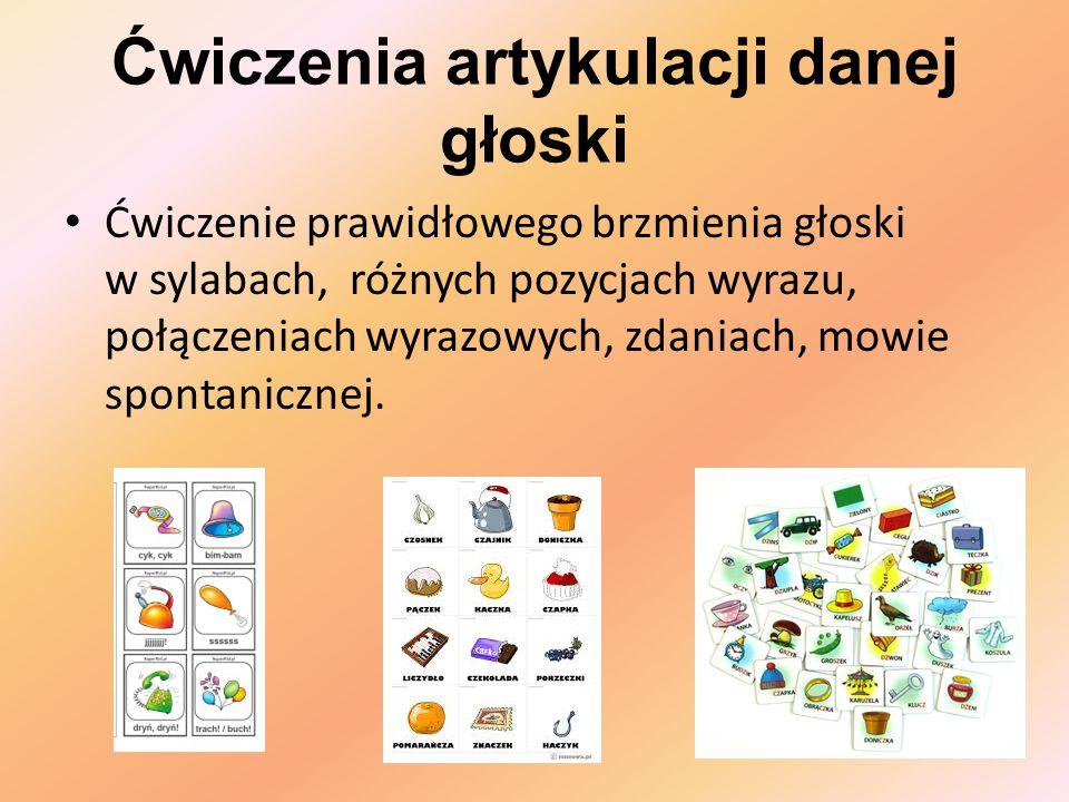 Ćwiczenia artykulacji danej głoski Ćwiczenie prawidłowego brzmienia głoski w sylabach, różnych pozycjach wyrazu, połączeniach wyrazowych, zdaniach, mo