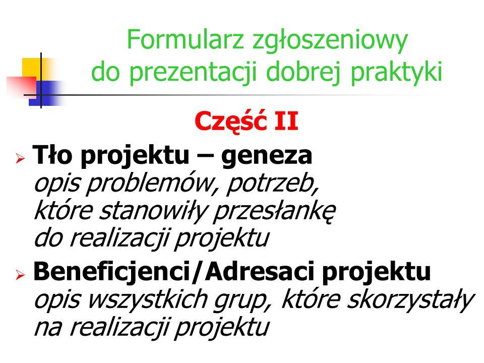 Formularz zgłoszeniowy do prezentacji dobrej praktyki Część II  Tło projektu – geneza opis problemów, potrzeb, które stanowiły przesłankę do realizac
