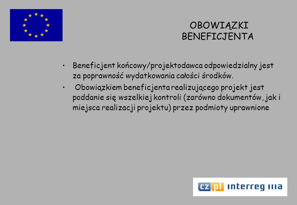 OBOWIĄZKI BENEFICJENTA Beneficjent końcowy/projektodawca odpowiedzialny jest za poprawność wydatkowania całości środków.