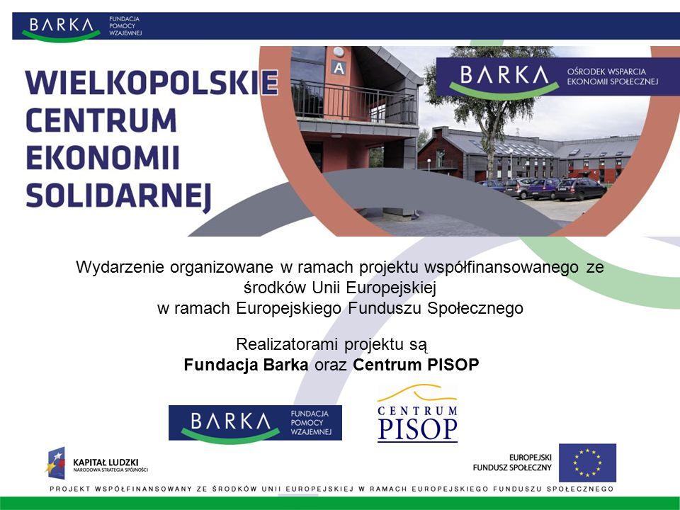 Wydarzenie organizowane w ramach projektu współfinansowanego ze środków Unii Europejskiej w ramach Europejskiego Funduszu Społecznego Realizatorami projektu są Fundacja Barka oraz Centrum PISOP