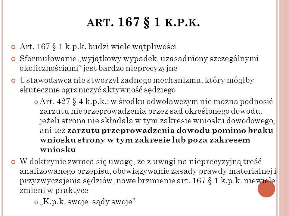 """ART. 167 § 1 K. P. K. Art. 167 § 1 k.p.k. budzi wiele wątpliwości Sformułowanie """"wyjątkowy wypadek, uzasadniony szczególnymi okolicznościami"""" jest bar"""