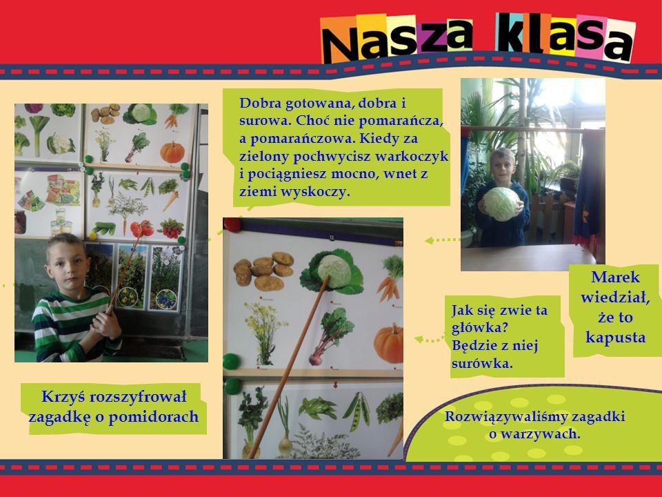 Rozwiązywaliśmy zagadki o warzywach.Dobra gotowana, dobra i surowa.