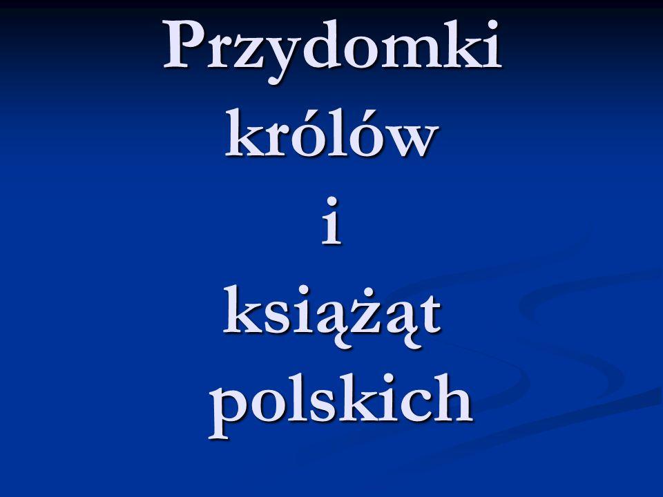 Przydomki w Polsce były nadawane: - od cech wyglądu; - od cech wyglądu; - od charakteru; - od charakteru; - od nazwy ziem, którymi rządzili.