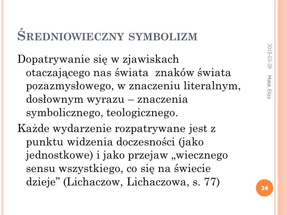25 B ESTIARIUSZ ( BESTIARIUM, FIZJOLOGUS ) Księga (często ilustrowana) opisująca wygląd i zachowanie zwierząt, ptaków (prawdziwych i fantastycznych), kamieni etc.