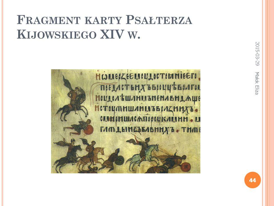 44 F RAGMENT KARTY P SAŁTERZA K IJOWSKIEGO XIV W. 2015-03-29 44 Małek Eliza