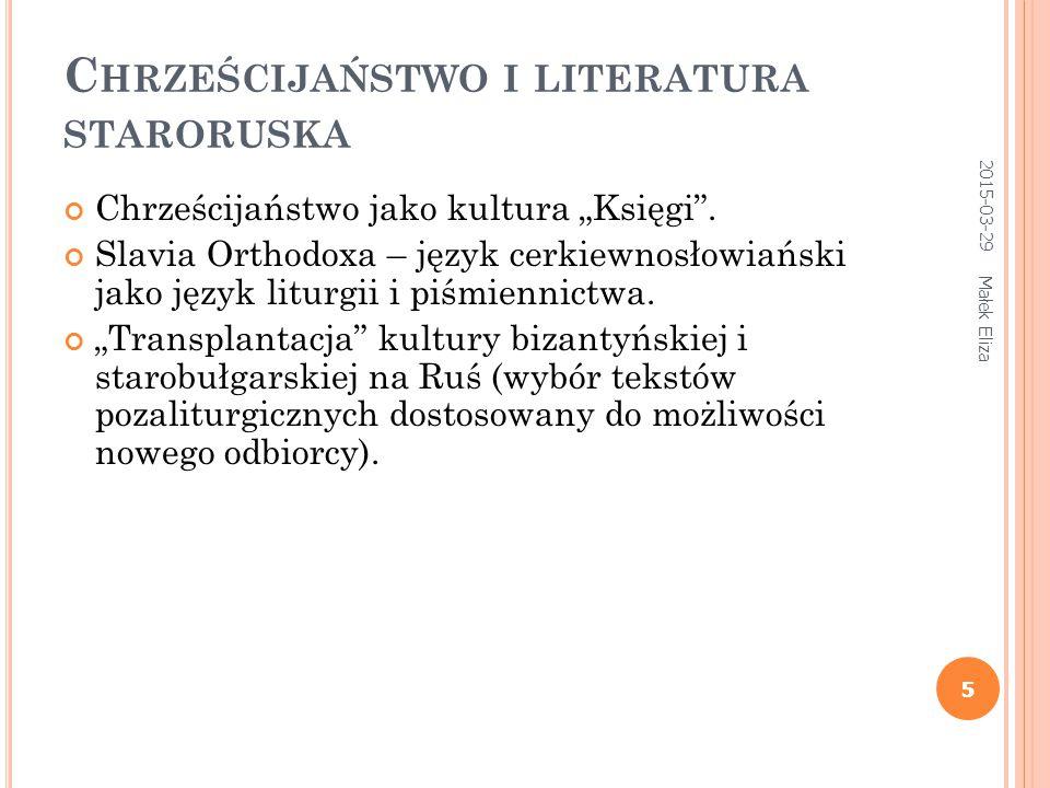 """5 C HRZEŚCIJAŃSTWO I LITERATURA STARORUSKA Chrześcijaństwo jako kultura """"Księgi"""". Slavia Orthodoxa – język cerkiewnosłowiański jako język liturgii i p"""