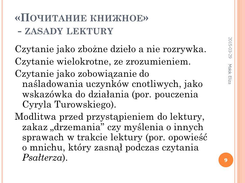 9 «П ОЧИТАНИЕ КНИЖНОЕ » - ZASADY LEKTURY Czytanie jako zbożne dzieło a nie rozrywka.
