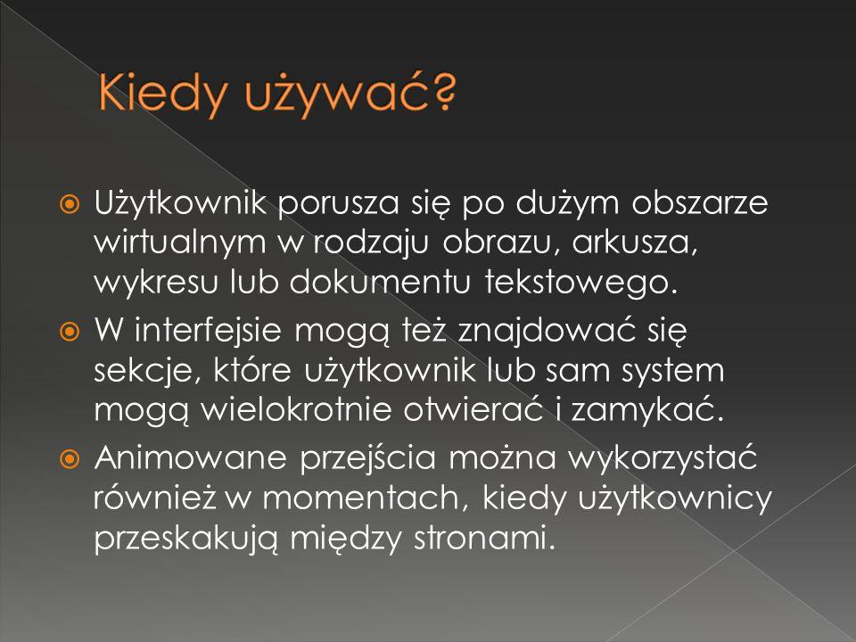  Użytkownik porusza się po dużym obszarze wirtualnym w rodzaju obrazu, arkusza, wykresu lub dokumentu tekstowego.  W interfejsie mogą też znajdować