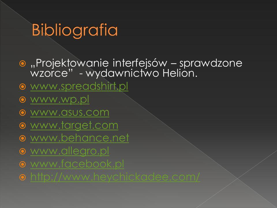 """ """"Projektowanie interfejsów – sprawdzone wzorce"""" - wydawnictwo Helion.  www.spreadshirt.pl www.spreadshirt.pl  www.wp.pl www.wp.pl  www.asus.com w"""