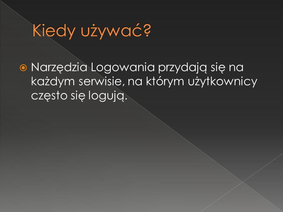  Narzędzia Logowania przydają się na każdym serwisie, na którym użytkownicy często się logują.