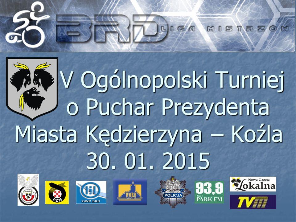 V Ogólnopolski Turniej o Puchar Prezydenta Miasta Kędzierzyna – Koźla 30. 01. 2015