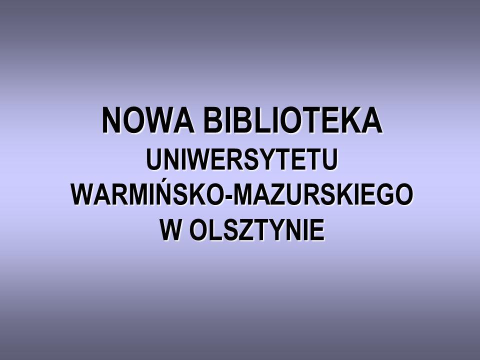 NOWA BIBLIOTEKA UNIWERSYTETU WARMIŃSKO-MAZURSKIEGO W OLSZTYNIE