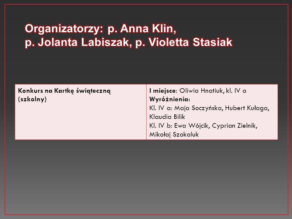 Konkurs na Kartkę świąteczną (szkolny) I miejsce: Oliwia Hnatiuk, kl. IV a Wyróżnienia: Kl. IV a: Maja Soczyńska, Hubert Kułaga, Klaudia Bilik Kl. IV