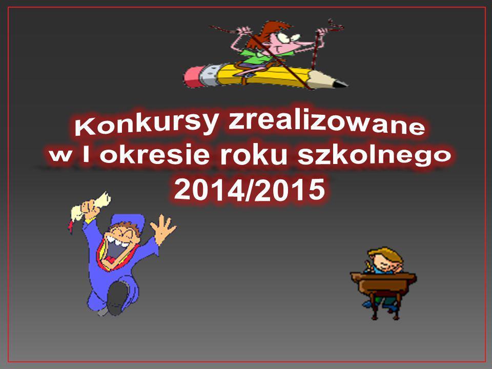 ,,Album z literkami Konkurs klasowy- Ib Konkurs trwa do czasu wprowadzenia wszystkich liter,, Mały ekolog Konkurs klasowy Konkurs trwa do maja 2015r