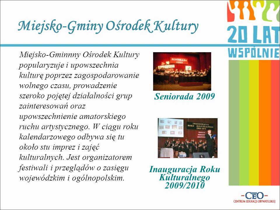 Miejsko-Gminy Ośrodek Kultury Seniorada 2009 Inauguracja Roku Kulturalnego 2009/2010 Miejsko-Gminnny Ośrodek Kultury popularyzuje i upowszechnia kultu