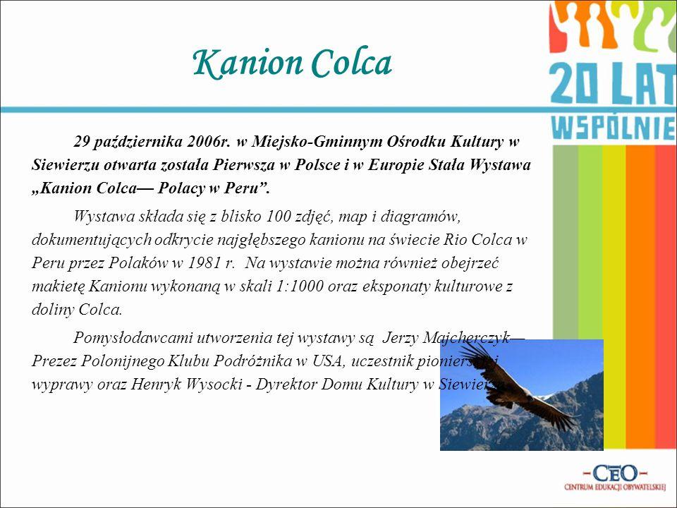"""Kanion Colca 29 października 2006r. w Miejsko-Gminnym Ośrodku Kultury w Siewierzu otwarta została Pierwsza w Polsce i w Europie Stała Wystawa """"Kanion"""