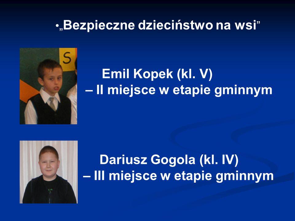 """"""" Bezpieczne dzieciństwo na wsi Emil Kopek (kl."""