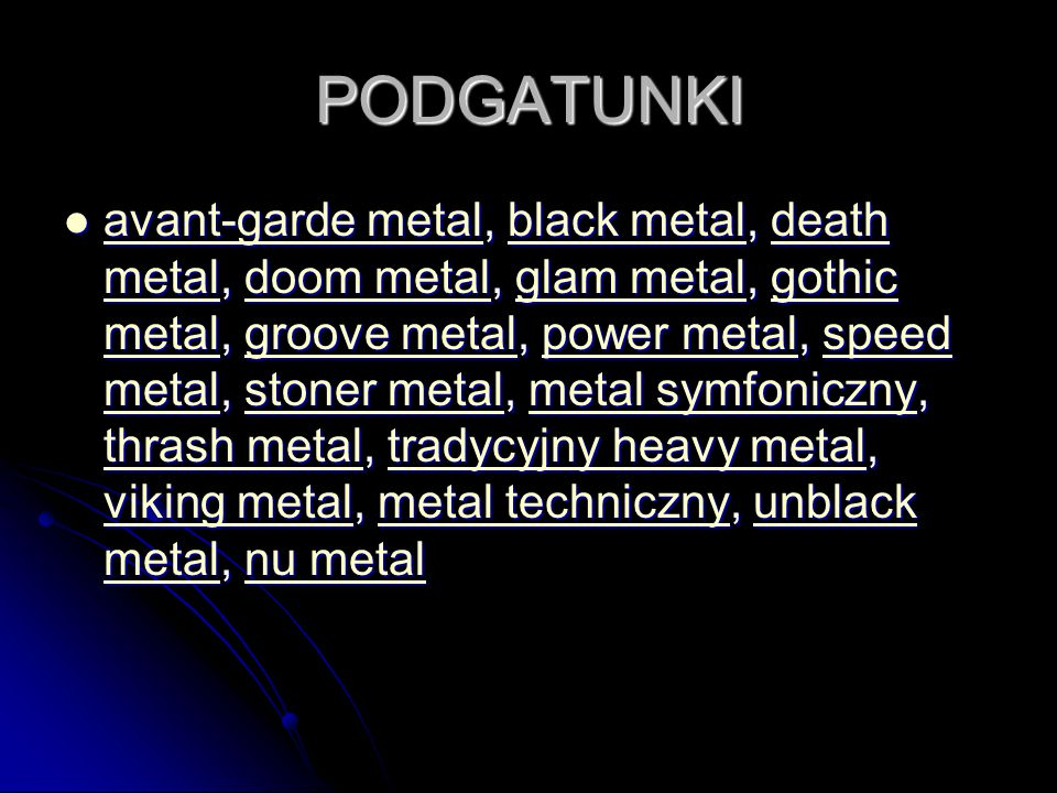 PODGATUNKI avant-garde metal, black metal, death metal, doom metal, glam metal, gothic metal, groove metal, power metal, speed metal, stoner metal, metal symfoniczny, thrash metal, tradycyjny heavy metal, viking metal, metal techniczny, unblack metal, nu metal avant-garde metal, black metal, death metal, doom metal, glam metal, gothic metal, groove metal, power metal, speed metal, stoner metal, metal symfoniczny, thrash metal, tradycyjny heavy metal, viking metal, metal techniczny, unblack metal, nu metal avant-garde metalblack metaldeath metaldoom metalglam metalgothic metalgroove metalpower metalspeed metalstoner metal symfoniczny thrash metaltradycyjny heavy metal viking metal technicznyunblack metalnu metal avant-garde metalblack metaldeath metaldoom metalglam metalgothic metalgroove metalpower metalspeed metalstoner metal symfoniczny thrash metaltradycyjny heavy metal viking metal technicznyunblack metalnu metal