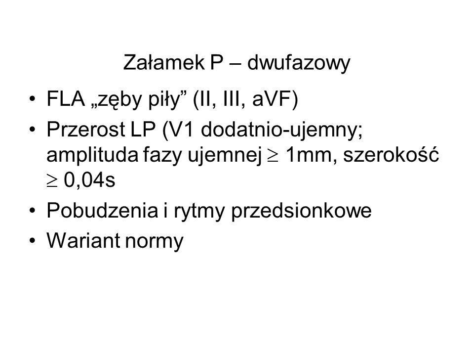 """Załamek P – dwufazowy FLA """"zęby piły"""" (II, III, aVF) Przerost LP (V1 dodatnio-ujemny; amplituda fazy ujemnej  1mm, szerokość  0,04s Pobudzenia i ryt"""