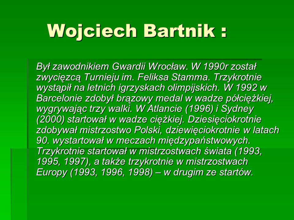 Wojciech Bartnik : Był zawodnikiem Gwardii Wrocław.