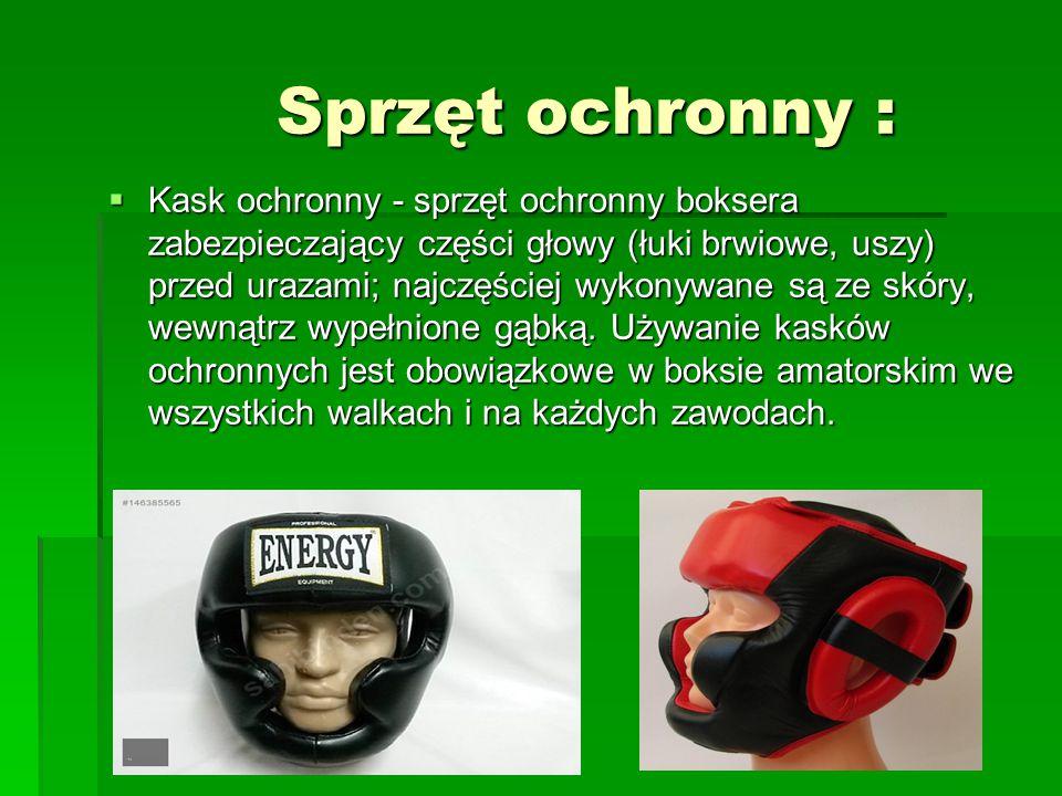 Sprzęt ochronny :  Kask ochronny - sprzęt ochronny boksera zabezpieczający części głowy (łuki brwiowe, uszy) przed urazami; najczęściej wykonywane są ze skóry, wewnątrz wypełnione gąbką.