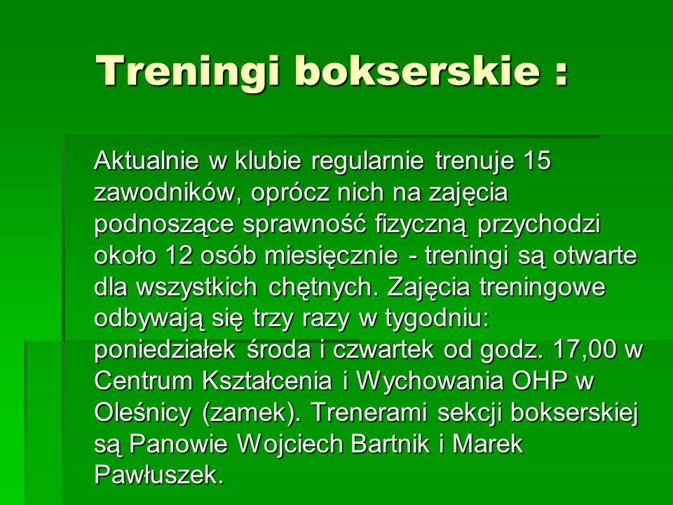Trenerami sekcji bokserskiej są : Trenerami sekcji bokserskiej są :  Wojciech Bartnik  Marek Pawłuszek
