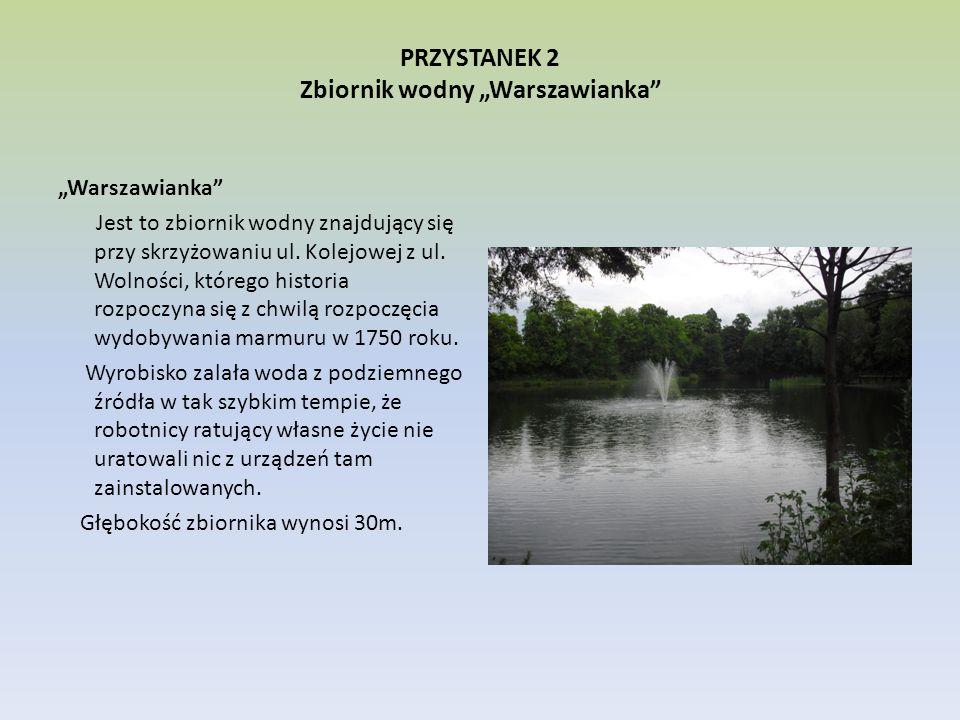 """PRZYSTANEK 2 Zbiornik wodny """"Warszawianka"""" """"Warszawianka"""" Jest to zbiornik wodny znajdujący się przy skrzyżowaniu ul. Kolejowej z ul. Wolności, któreg"""