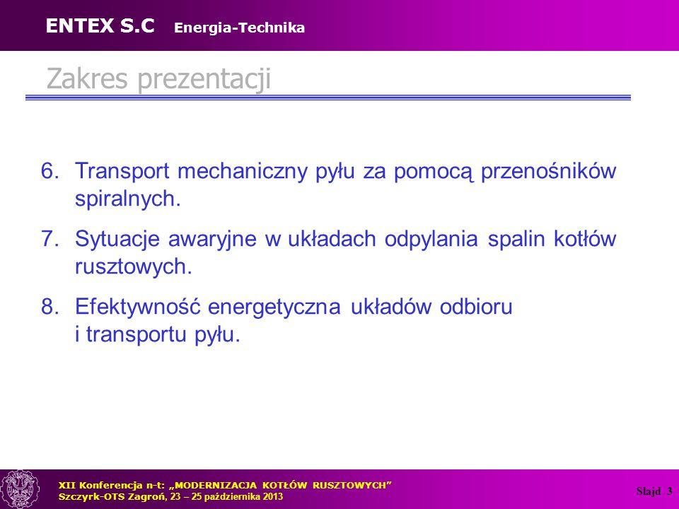 Slajd 3 6.Transport mechaniczny pyłu za pomocą przenośników spiralnych. 7.Sytuacje awaryjne w układach odpylania spalin kotłów rusztowych. 8.Efektywno