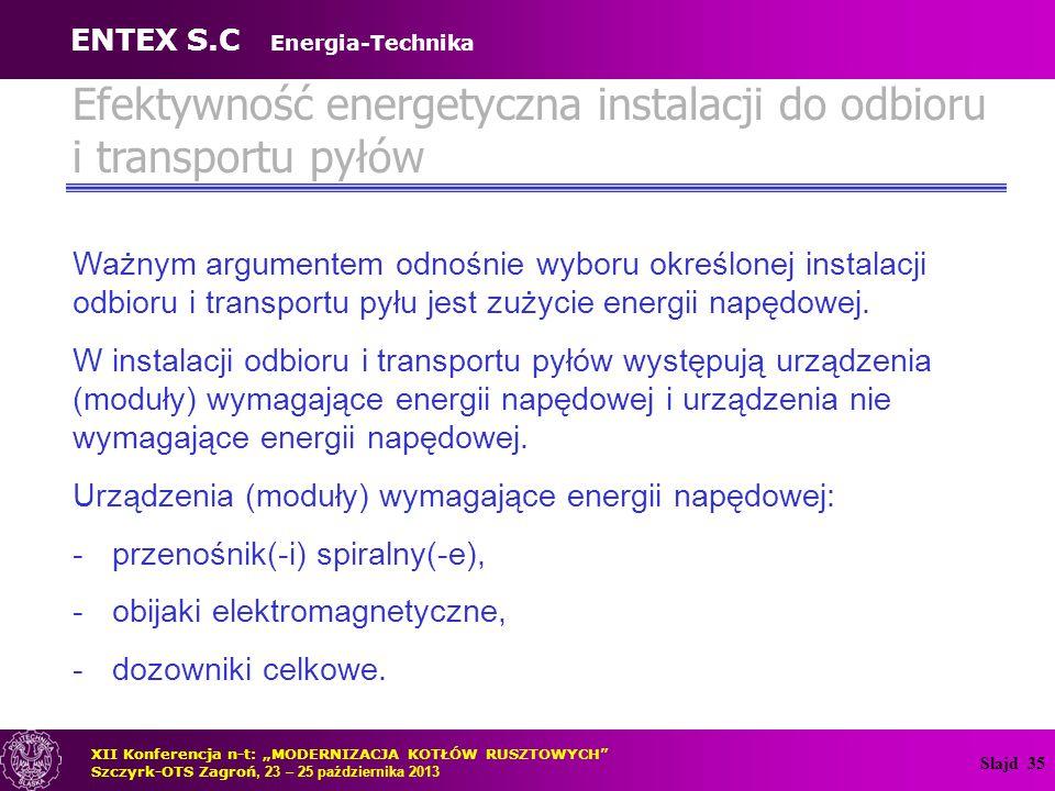 Slajd 35 Efektywność energetyczna instalacji do odbioru i transportu pyłów Ważnym argumentem odnośnie wyboru określonej instalacji odbioru i transport