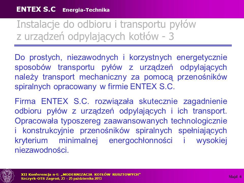 Slajd 6 Instalacje do odbioru i transportu pyłów z urządzeń odpylających kotłów - 3 Do prostych, niezawodnych i korzystnych energetycznie sposobów tra